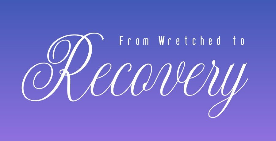 From Wretched to Recovery